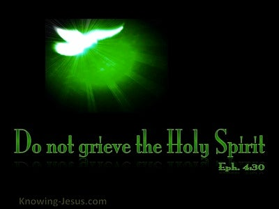 Ephesians 4:30 Do Not Grieve The Spirit (green)